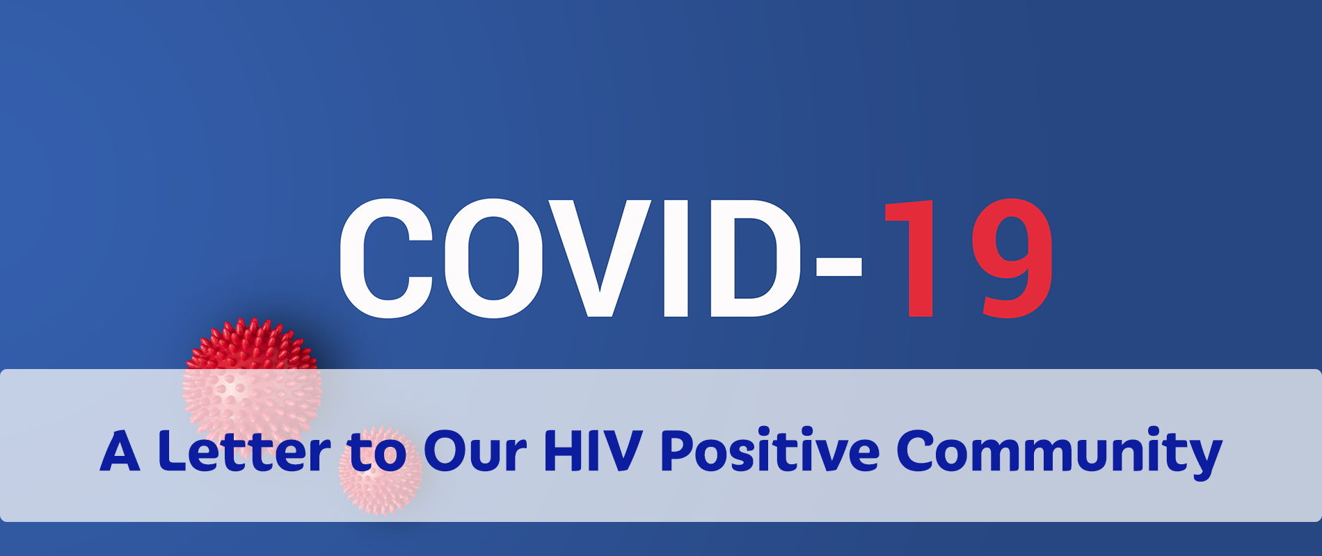 A Letter to Our HIV Positive Community